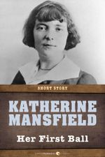 Her First Ball : Short Story - Katherine Mansfield