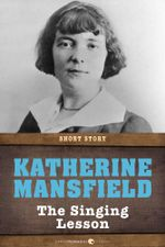 The Singing Lesson : Short Story - Katherine Mansfield