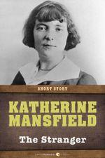 The Stranger : Short Story - Katherine Mansfield
