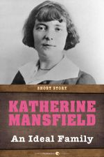 An Ideal Family : Short Story - Katherine Mansfield
