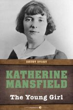 The Young Girl : Short Story - Katherine Mansfield