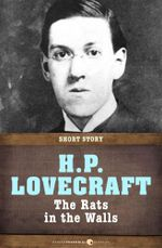 The Rats in the Walls : Short Story - H. P. Lovecraft