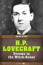 Dreams in the Witch-House : Short Story - H. P. Lovecraft