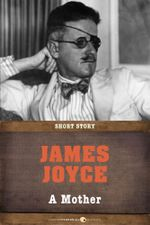A Mother : Short Story - James Joyce
