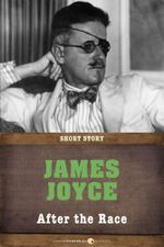 After the Race : Short Story - James Joyce