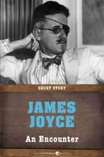 An Encounter : Short Story - James Joyce