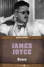 Grace : Short Story - James Joyce