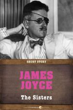 The Sisters : Short Story - James Joyce