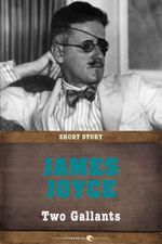 Two Gallants : Short Story - James Joyce