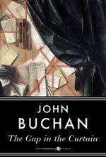 The Gap in the Curtain - John Buchan