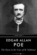 The Facts In The Case Of M. Valdemar : Short Story - Edgar Allan Poe