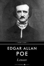 Lenore : Poem - Edgar Allan Poe