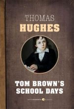 Tom Brown's School Days - Thomas Hughes