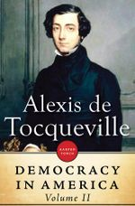 Democracy in America : Volume II - Alexis de Tocqueville
