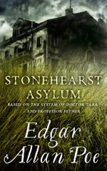 Stonehearst Asylum : Short Story - Edgar Allan Poe