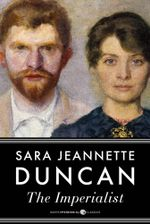 The Imperialist - Sara Jeannette Duncan