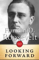 Looking Forward - Franklin Delano Roosevelt