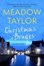 Christmas in Bruges : A Short Story - Meadow Taylor
