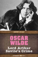 Lord Arthur Savile's Crime : Short Story - Oscar Wilde