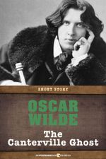 The Canterville Ghost : Short Story - Oscar Wilde