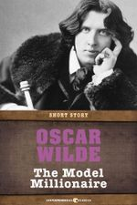 The Model Millionaire : Short Story - Oscar Wilde