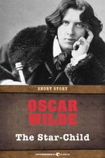 The Star-Child : Short Story - Oscar Wilde