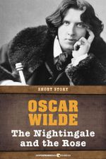 The Nightingale and the Rose : Short Story - Oscar Wilde