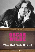 The Selfish Giant : Short Story - Oscar Wilde