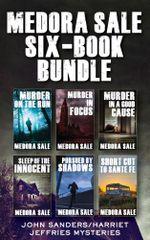 Medora Sale Six-Book Bundle : The Complete John Sanders/Harriet Jeffries Collection - Medora Sale