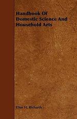 Handbook of Domestic Science and Household Arts - Ellen Henrietta Richards