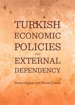 Turkish Economic Policies and External Dependency - Hasan Saygin
