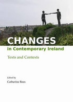 Changes in Contemporary Ireland : Texts and Contexts