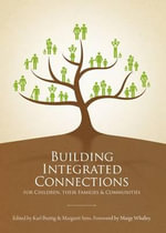 Building Integrated Connections for Children, Their Families and Communities