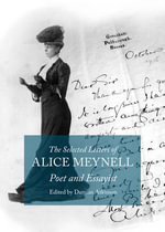 The Selected Letters of Alice Meynell : Poet and Essayist