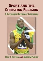 Sport and the Christian Religion : A Systematic Review of Literature - Nick J. Watson