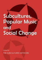Subcultures, Popular Music and Social Change