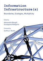 Information Infrastructure(S) : Boundaries, Ecologies, Multiplicity