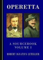 Operetta: v.I : A Sourcebook - Robert Ignatius Letellier