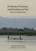 Problems, Promises, and Paradoxes of Aid : Africa's Experience