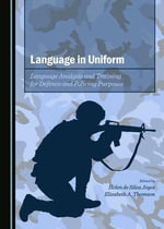 Language in Uniform : Language Analysis and Training for Defence and Policing Purposes