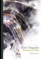 Bush Telegraph : Readings in Writing - Luke Strongman