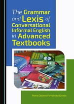 The Grammar and Lexis of Conversational Informal English in Advanced Textbooks - Maria Dolores Fernandez Gavela