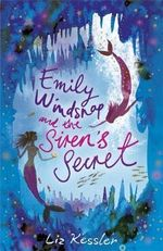 Emily Windsnap and the Siren's Secret : Emily Windsnap Ser. - Liz Kessler