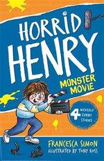 Horrid Henry's Monster Movie : Horrid Henry - Francesca Simon