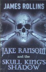 Jake Ransom and The Skull King's Shadow - James Rollins