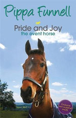 Pride And Joy : The Event Horse : Tilly's Pony Tails Book 7 - Pippa Funnell