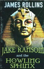 Jake Ransom and the Howling Sphinx - James Rollins