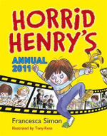 Horrid Henry's Annual 2011 : Horrid Henry - Francesca Simon