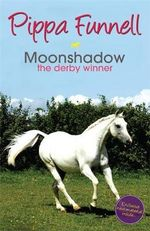Moonshadow : The Derby Winner - Pippa Funnell