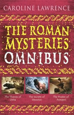 The Roman Mysteries Omnibus : Travels with Flavia Gemina - Caroline Lawrence